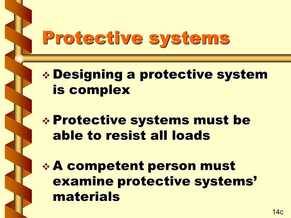Protective systems Designing a protective system is complex