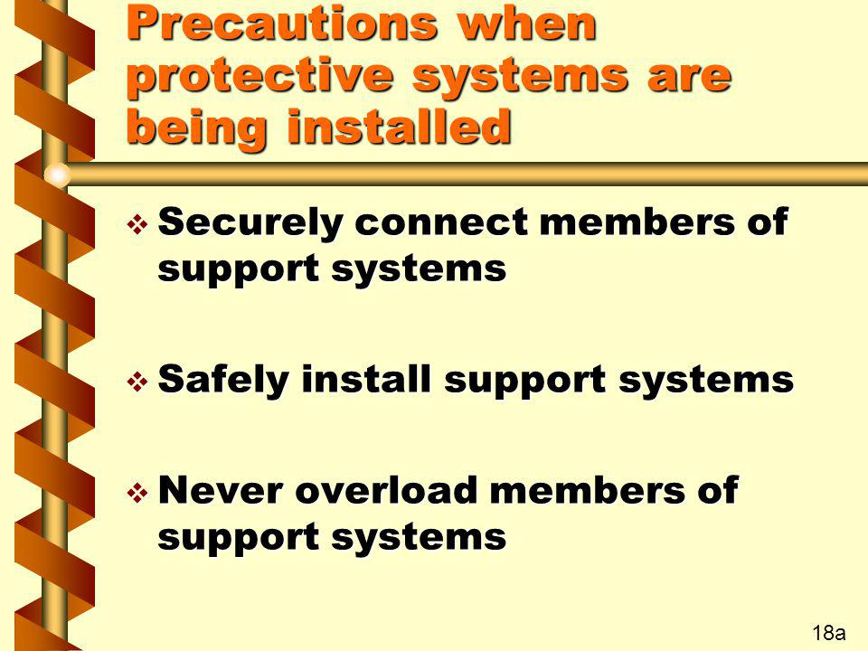Precautions when protective systems are being installed