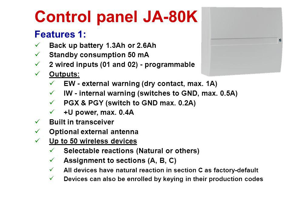 Control panel JA-80K Features 1: Back up battery 1.3Ah or 2.6Ah
