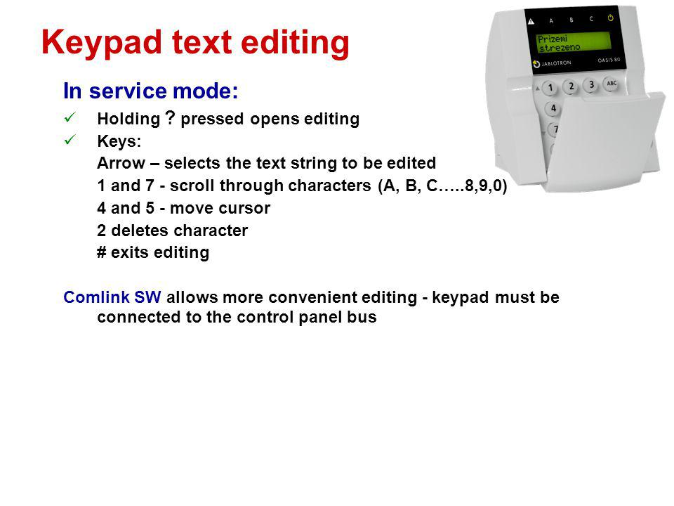 Keypad text editing In service mode: Holding pressed opens editing