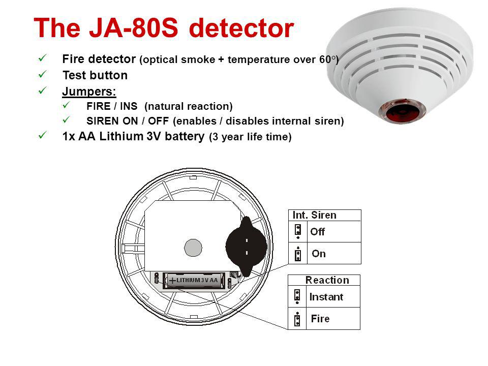 The JA-80S detector Fire detector (optical smoke + temperature over 60°) Test button. Jumpers: FIRE / INS (natural reaction)