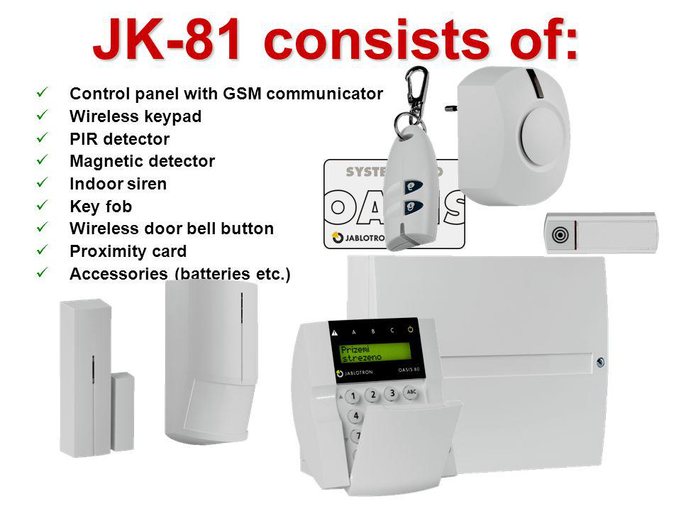 JK-81 consists of: Control panel with GSM communicator Wireless keypad