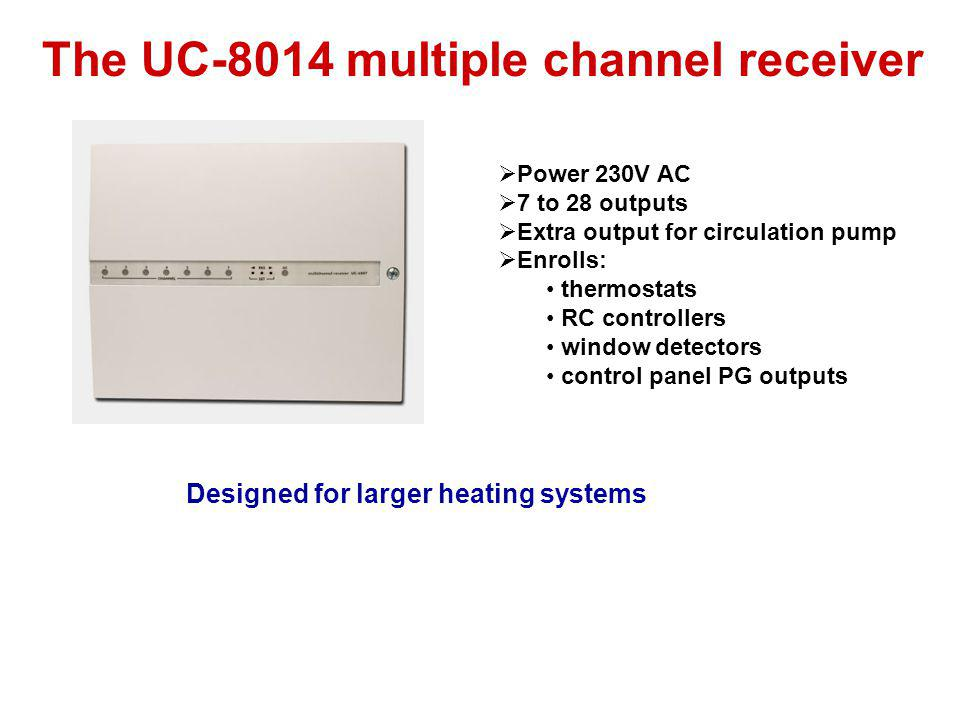 The UC-8014 multiple channel receiver