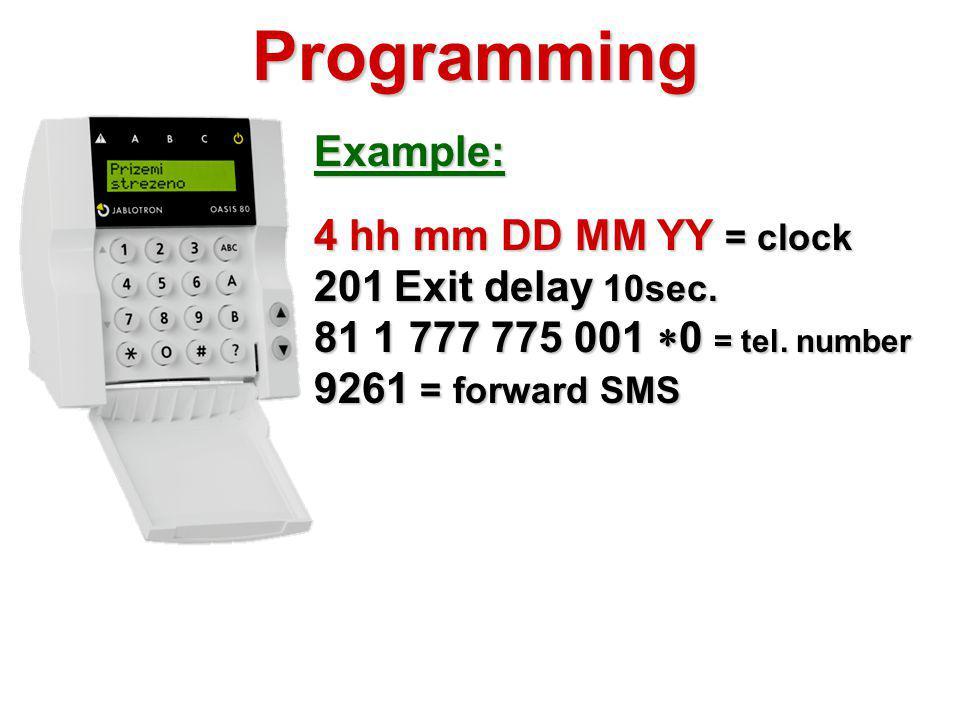 Programming Example: 4 hh mm DD MM YY = clock 201 Exit delay 10sec.