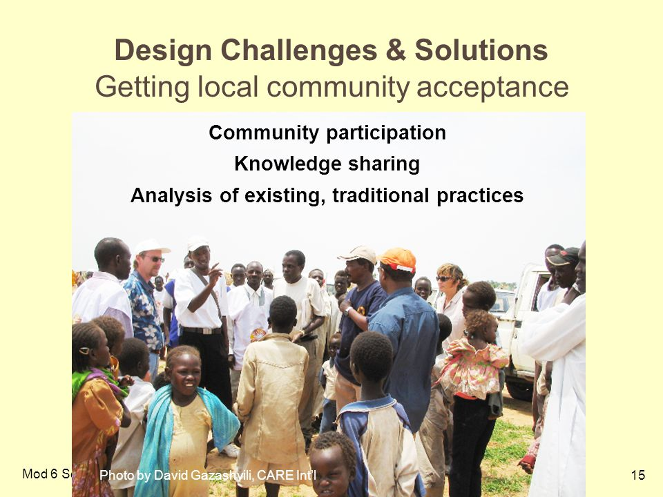 Design Challenges & Solutions Getting local community acceptance