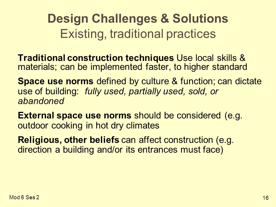Design Challenges & Solutions Existing, traditional practices