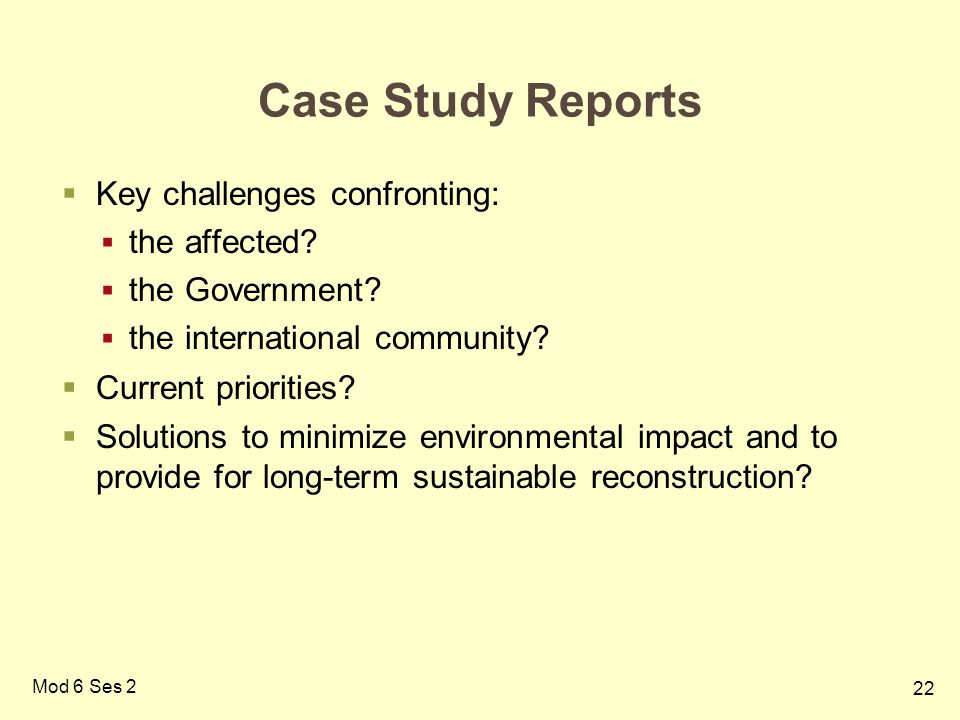 Case Study Reports Key challenges confronting: the affected