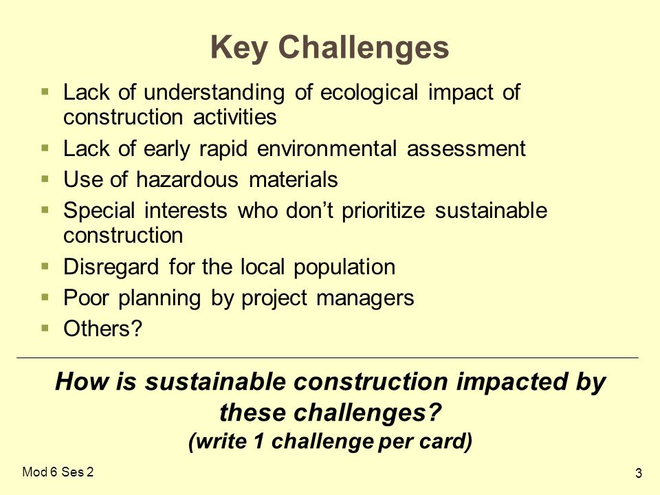 Key Challenges Lack of understanding of ecological impact of construction activities. Lack of early rapid environmental assessment.