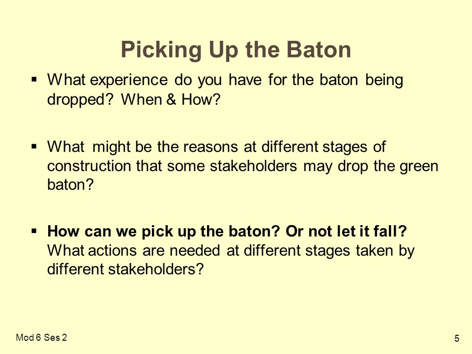 Picking Up the Baton What experience do you have for the baton being dropped When & How