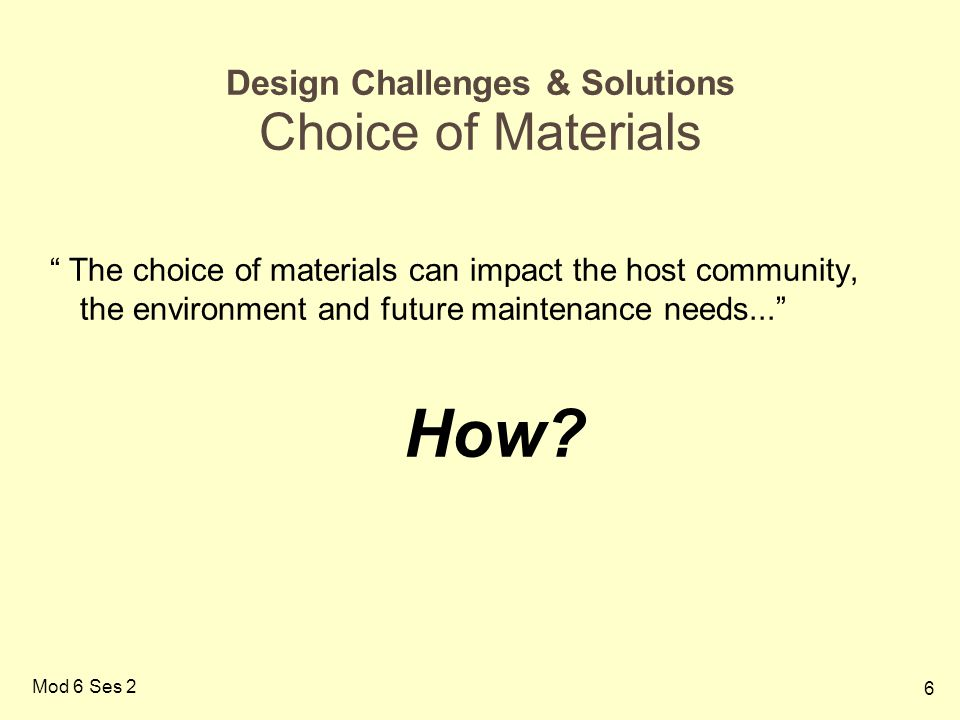 Design Challenges & Solutions Choice of Materials