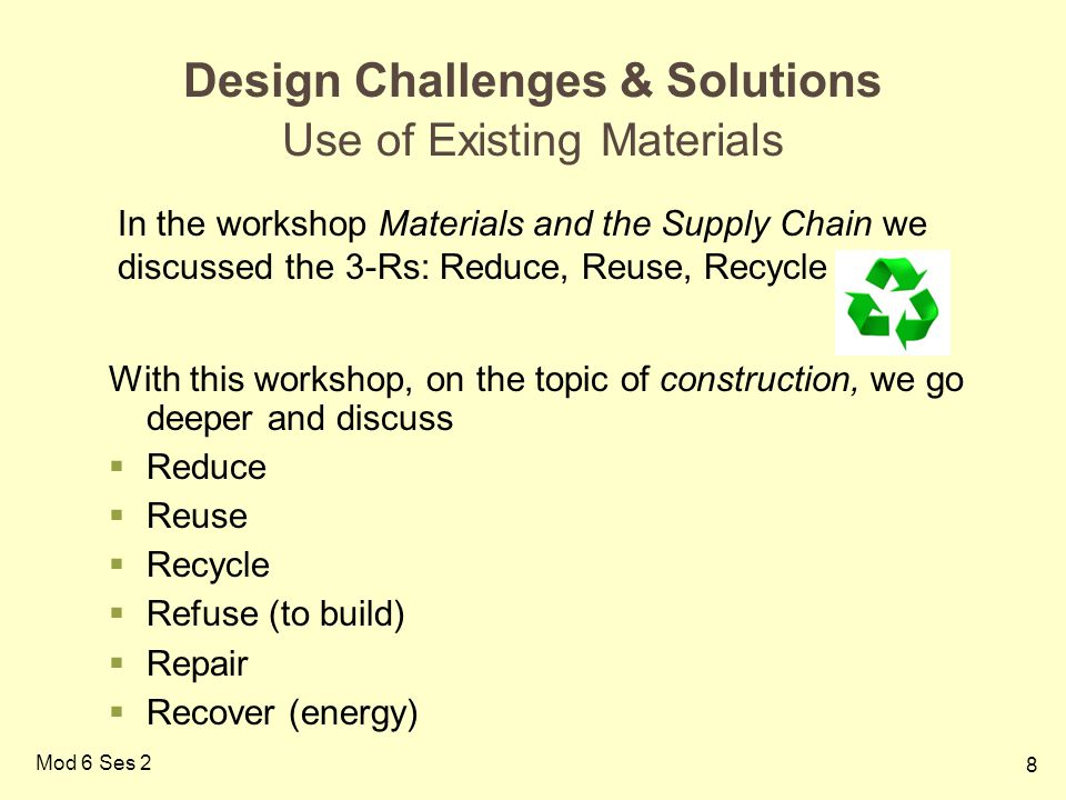 Design Challenges & Solutions Use of Existing Materials