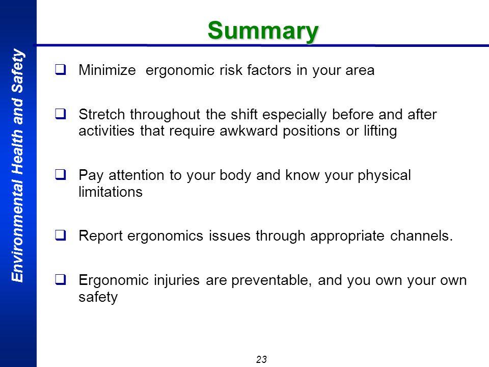 Summary Minimize ergonomic risk factors in your area