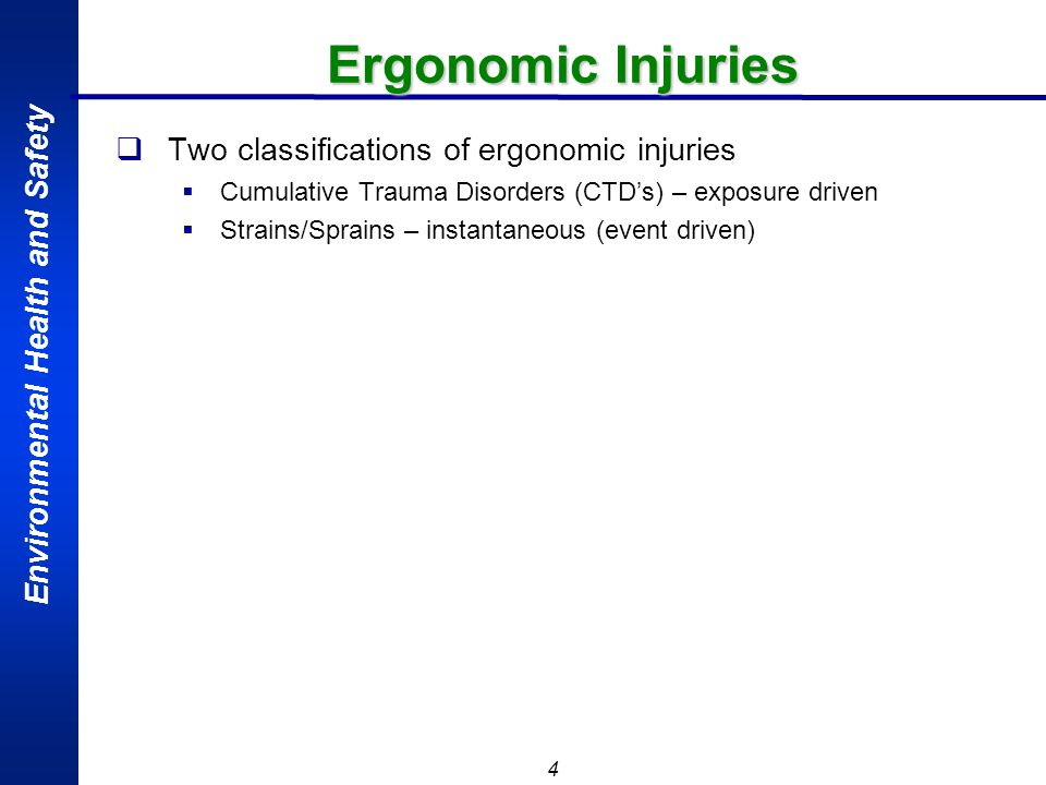 Ergonomic Injuries Two classifications of ergonomic injuries
