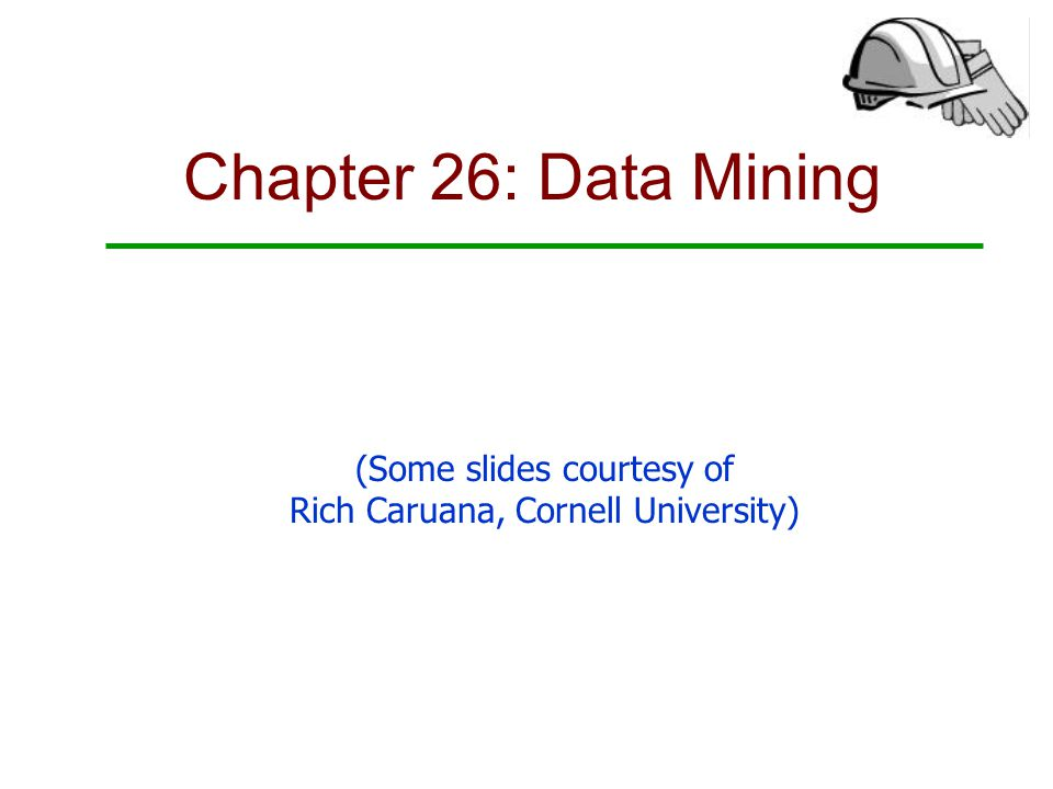 (Some slides courtesy of Rich Caruana, Cornell University)
