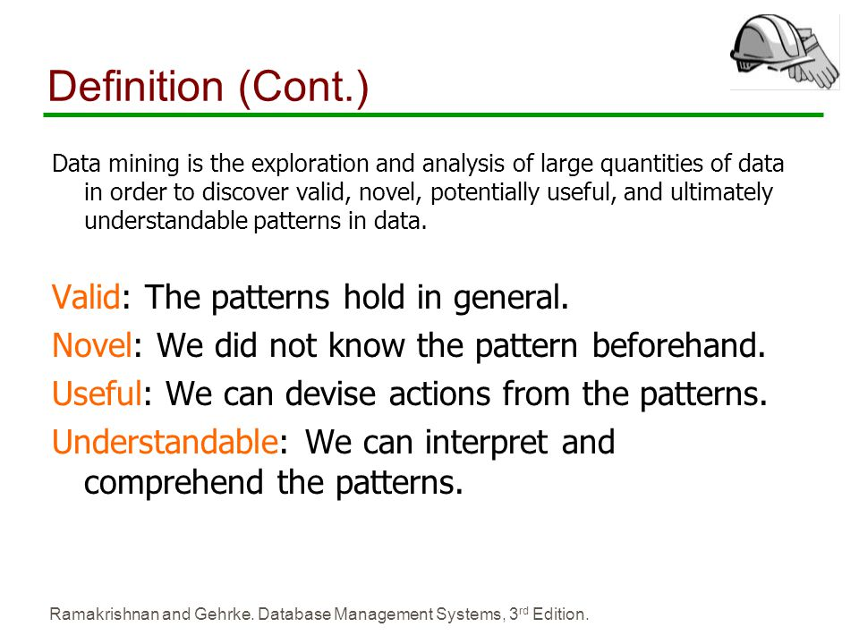 Definition (Cont.) Valid: The patterns hold in general.