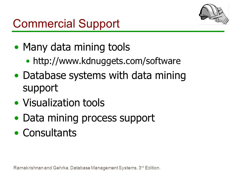 Commercial Support Many data mining tools