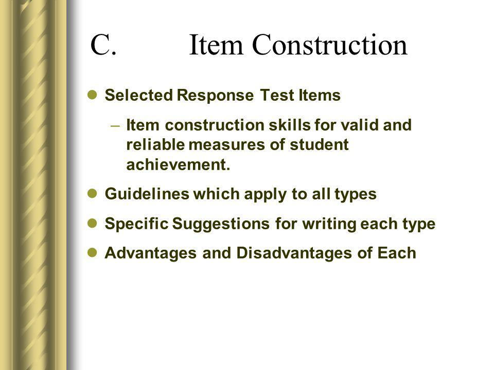 C. Item Construction Selected Response Test Items