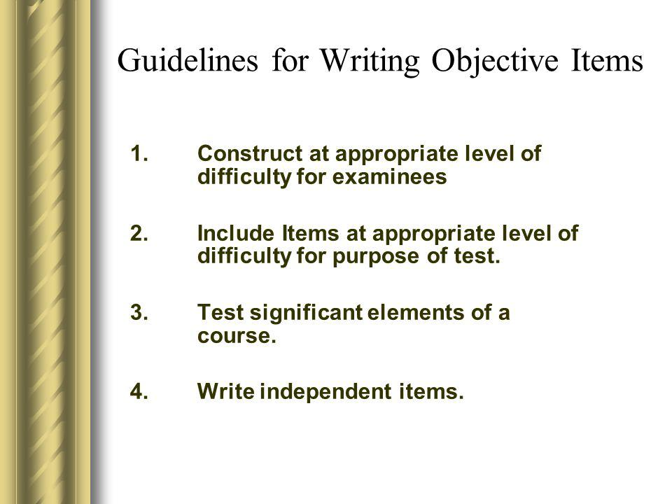 Guidelines for Writing Objective Items