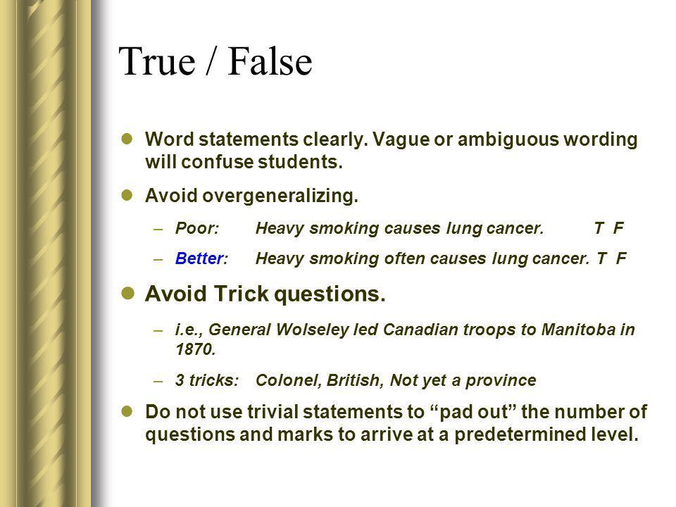 True / False Avoid Trick questions.