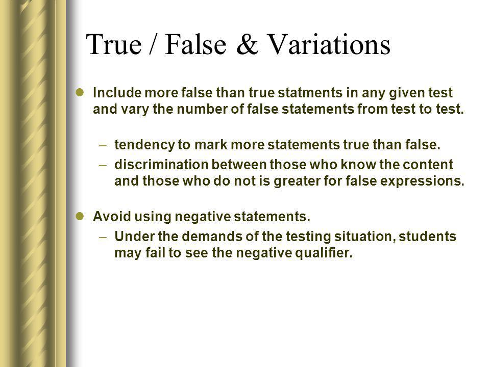 True / False & Variations