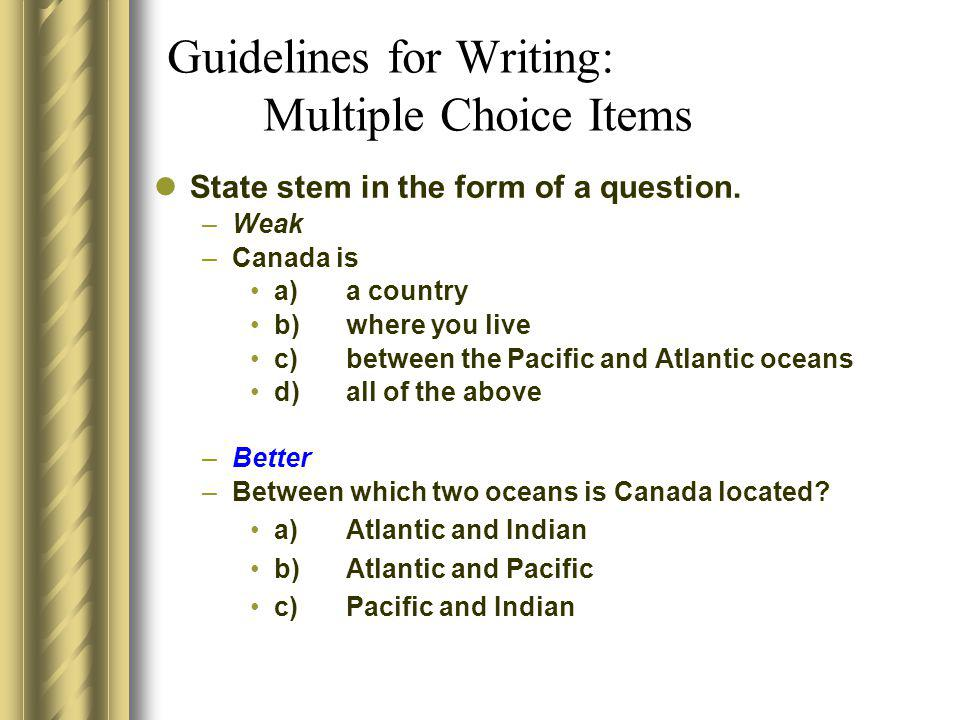 Guidelines for Writing: Multiple Choice Items