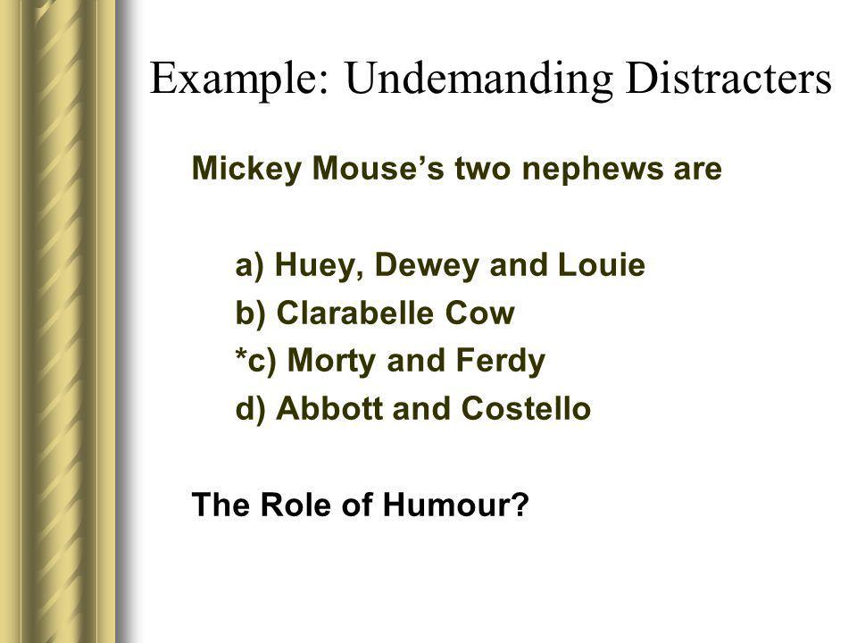 Example: Undemanding Distracters