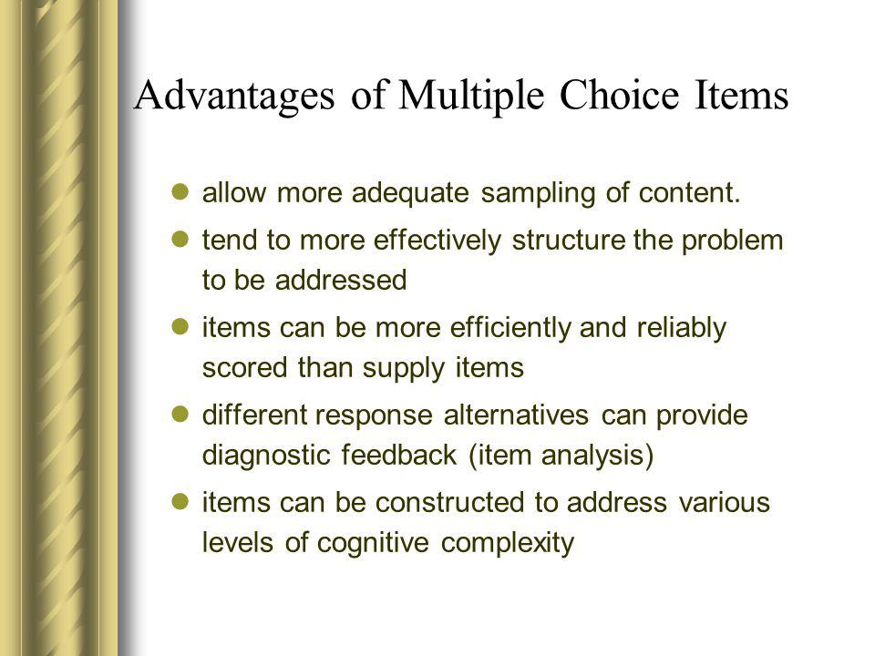 Advantages of Multiple Choice Items