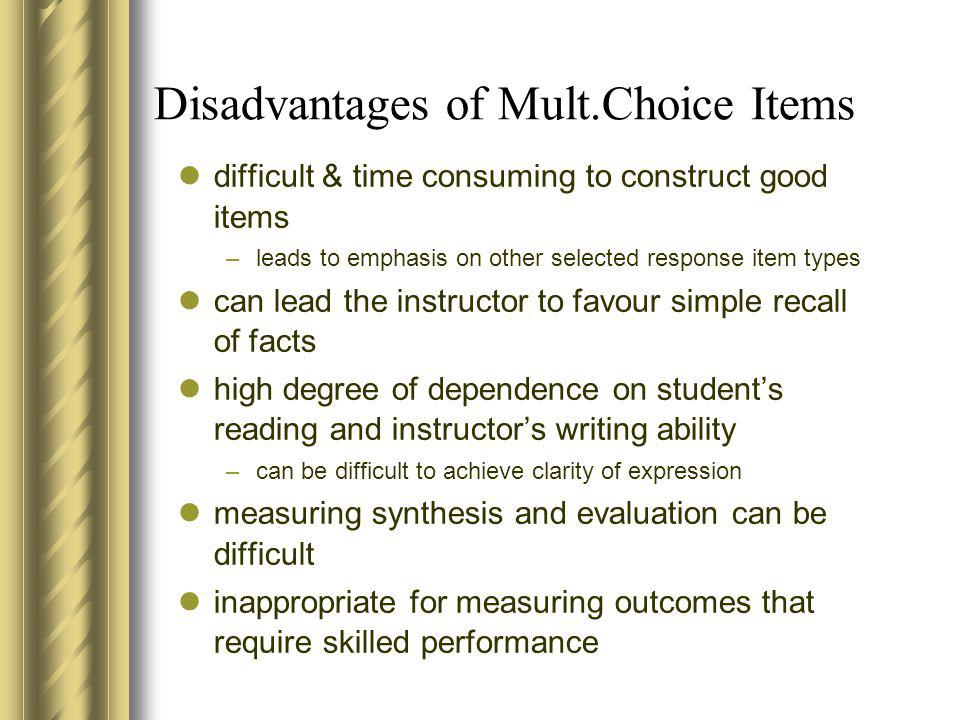 Disadvantages of Mult.Choice Items