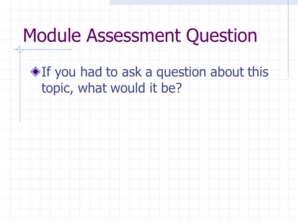 Module Assessment Question
