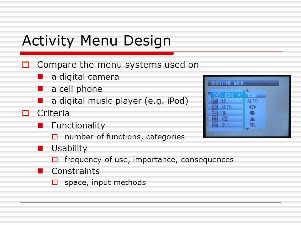 Activity Menu Design Compare the menu systems used on Criteria