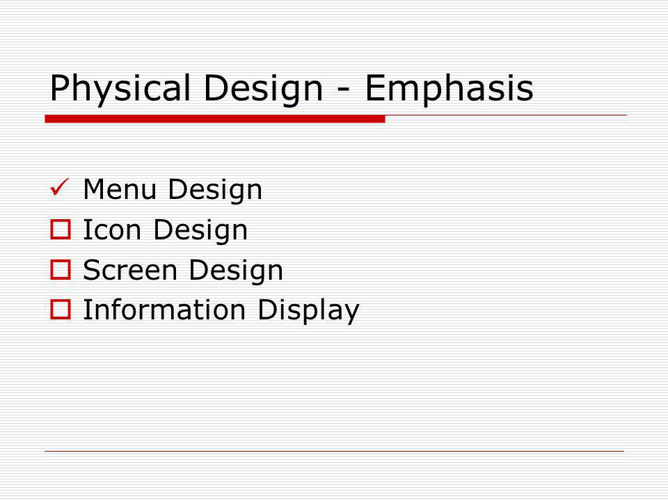 Physical Design - Emphasis