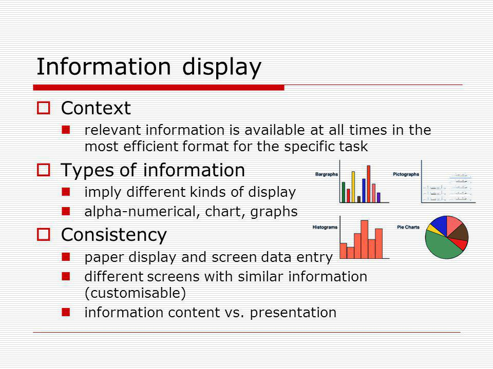 Information display Context Types of information Consistency