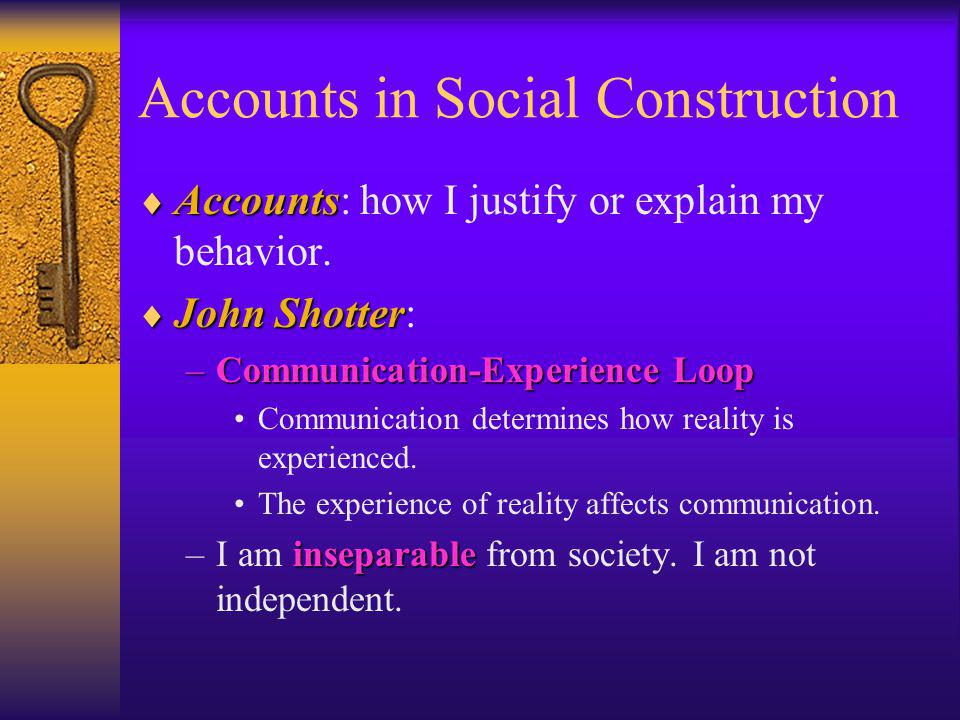 Accounts in Social Construction