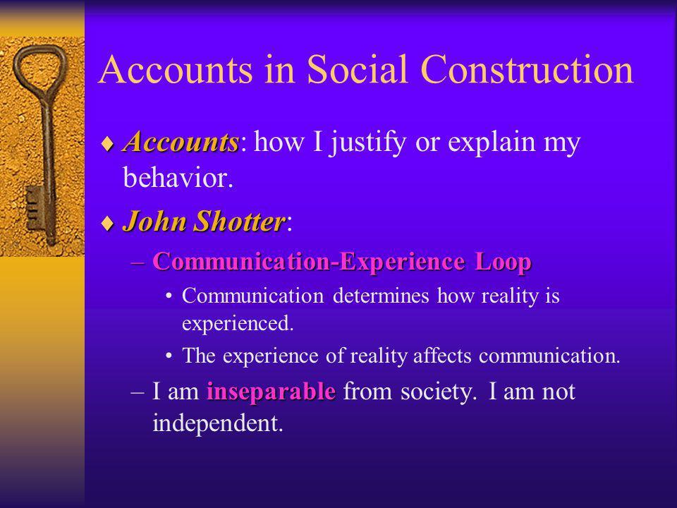 Accounts in Social Construction