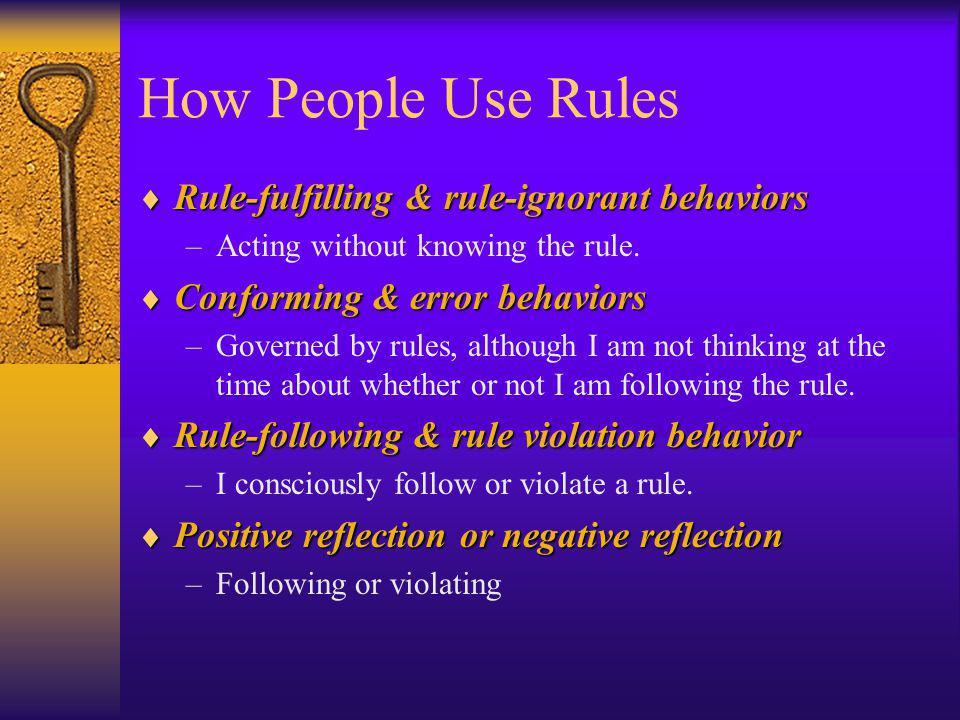 How People Use Rules Rule-fulfilling & rule-ignorant behaviors