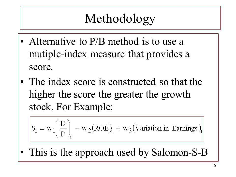 Methodology Alternative to P/B method is to use a mutiple-index measure that provides a score.