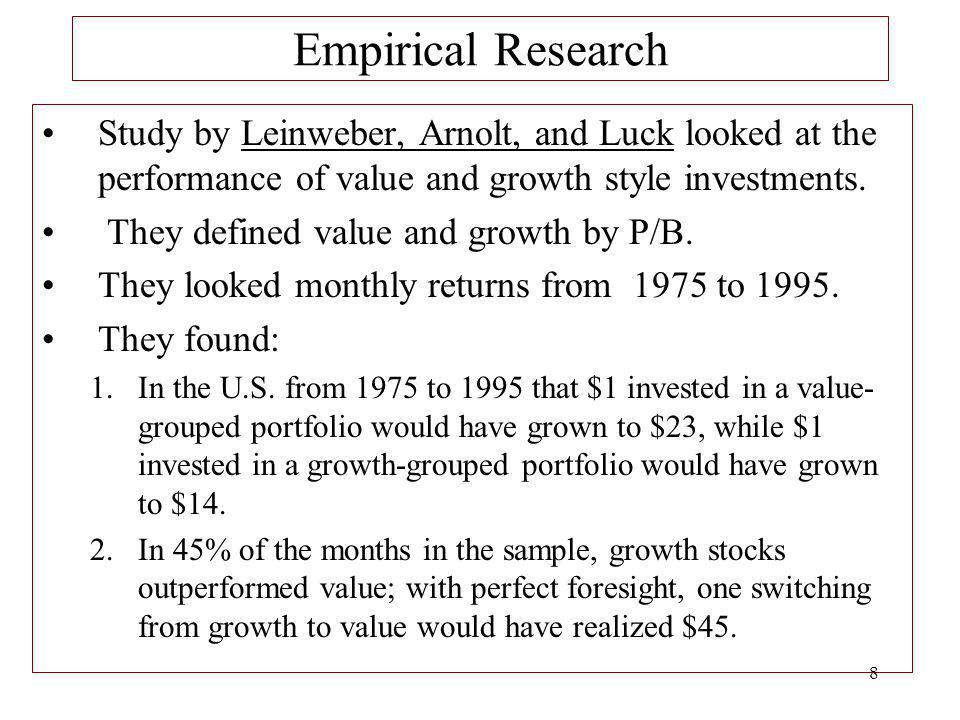 Empirical Research Study by Leinweber, Arnolt, and Luck looked at the performance of value and growth style investments.