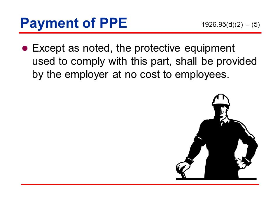 Payment of PPE 1926.95(d)(2) – (5)