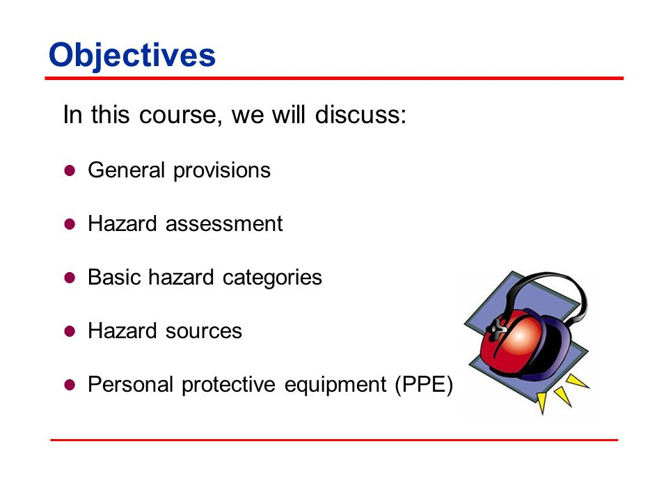 Objectives In this course, we will discuss: General provisions