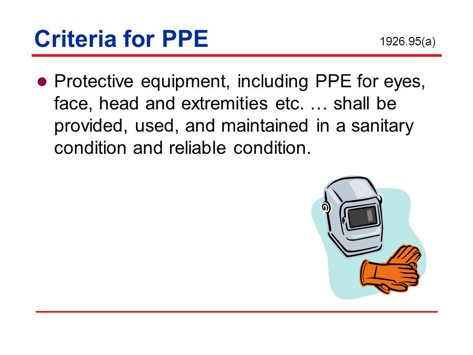 Criteria for PPE 1926.95(a)