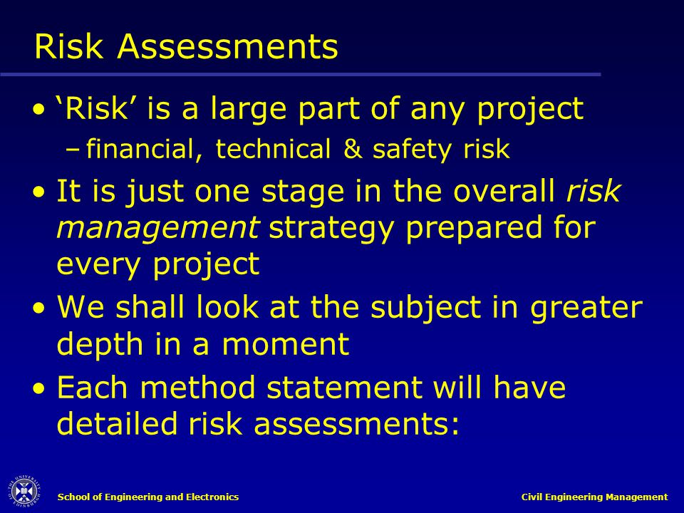 Risk Assessments 'Risk' is a large part of any project