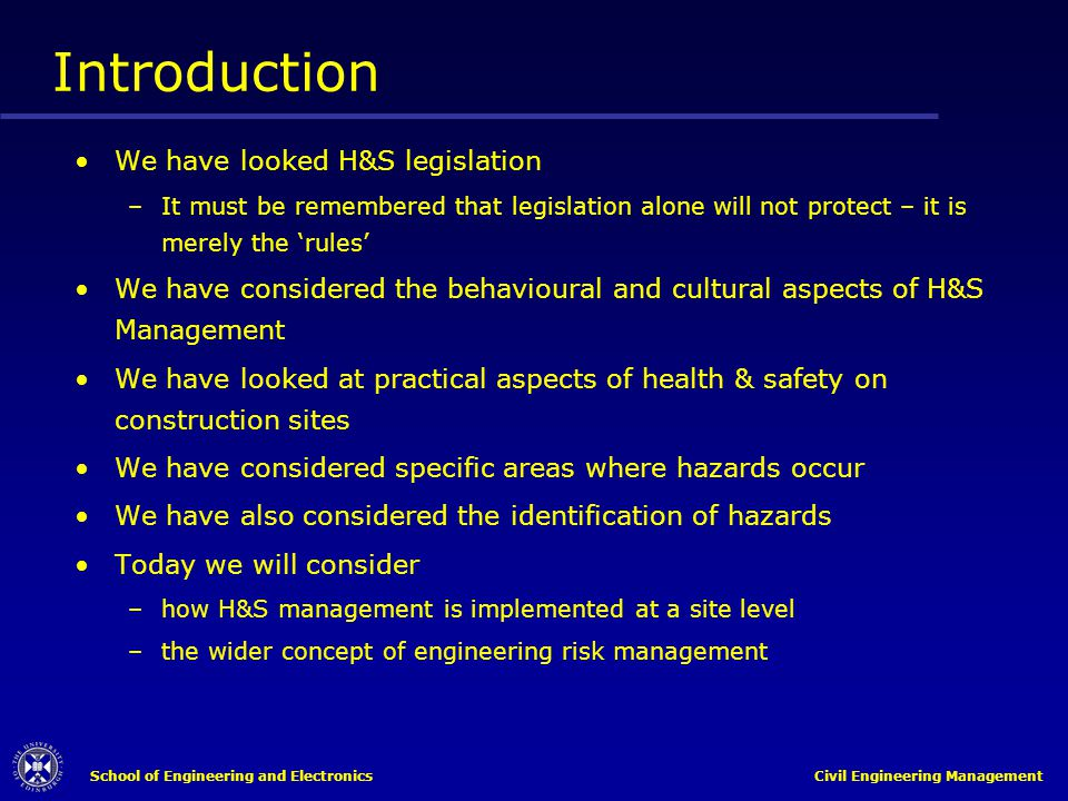 Introduction We have looked H&S legislation