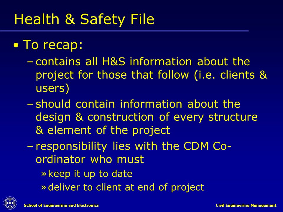 Health & Safety File To recap: