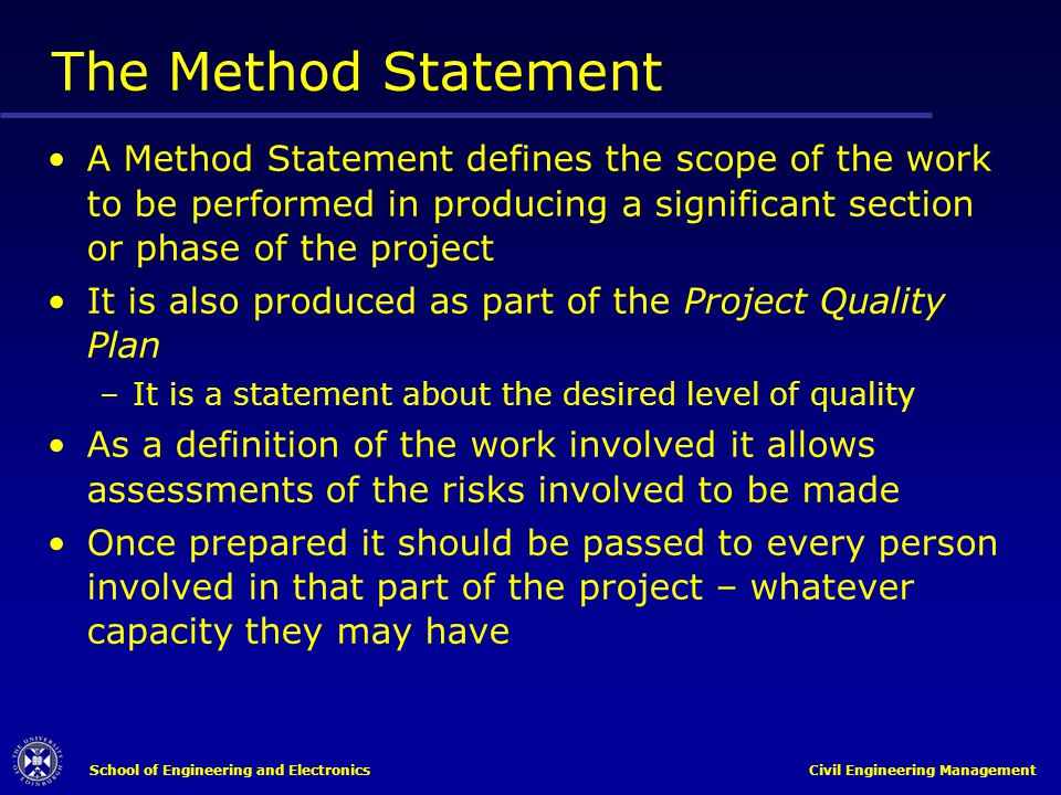The Method Statement A Method Statement defines the scope of the work to be performed in producing a significant section or phase of the project.