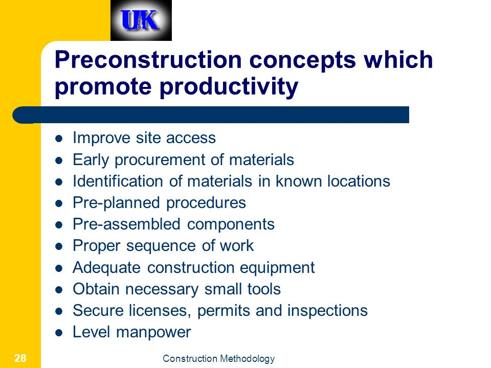 Preconstruction concepts which promote productivity