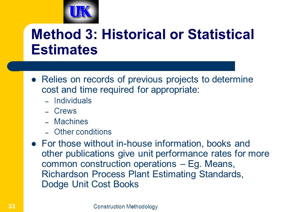 Method 3: Historical or Statistical Estimates