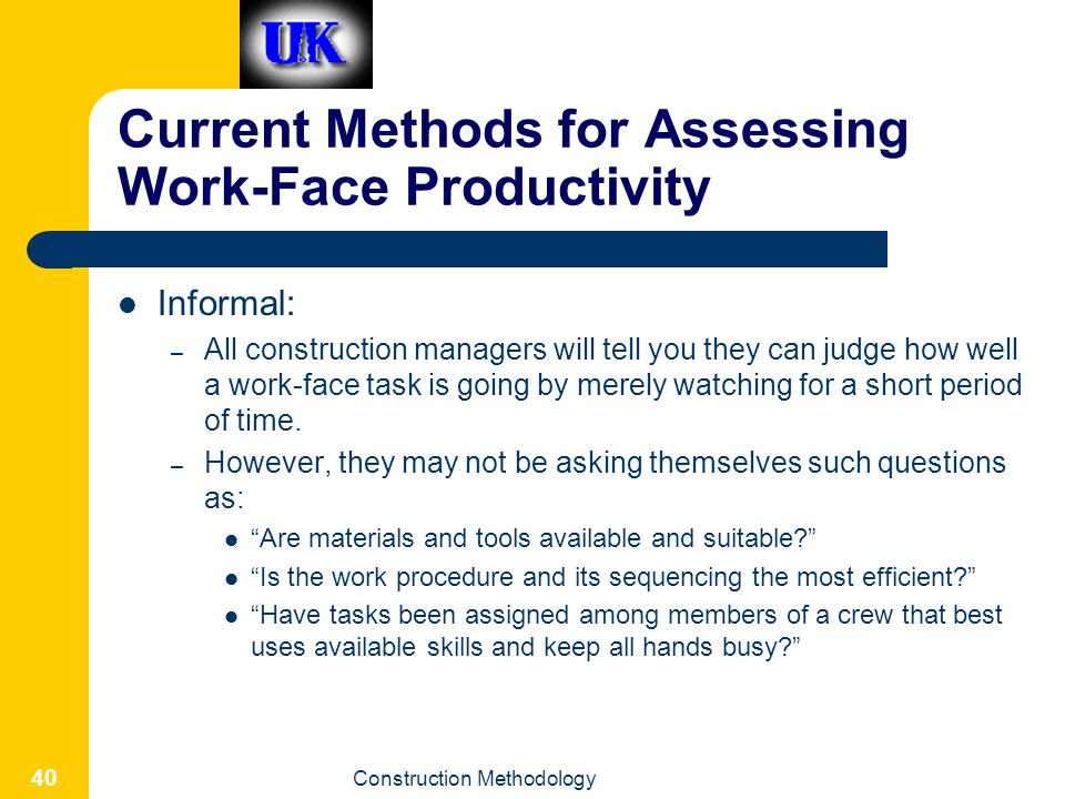 Current Methods for Assessing Work-Face Productivity