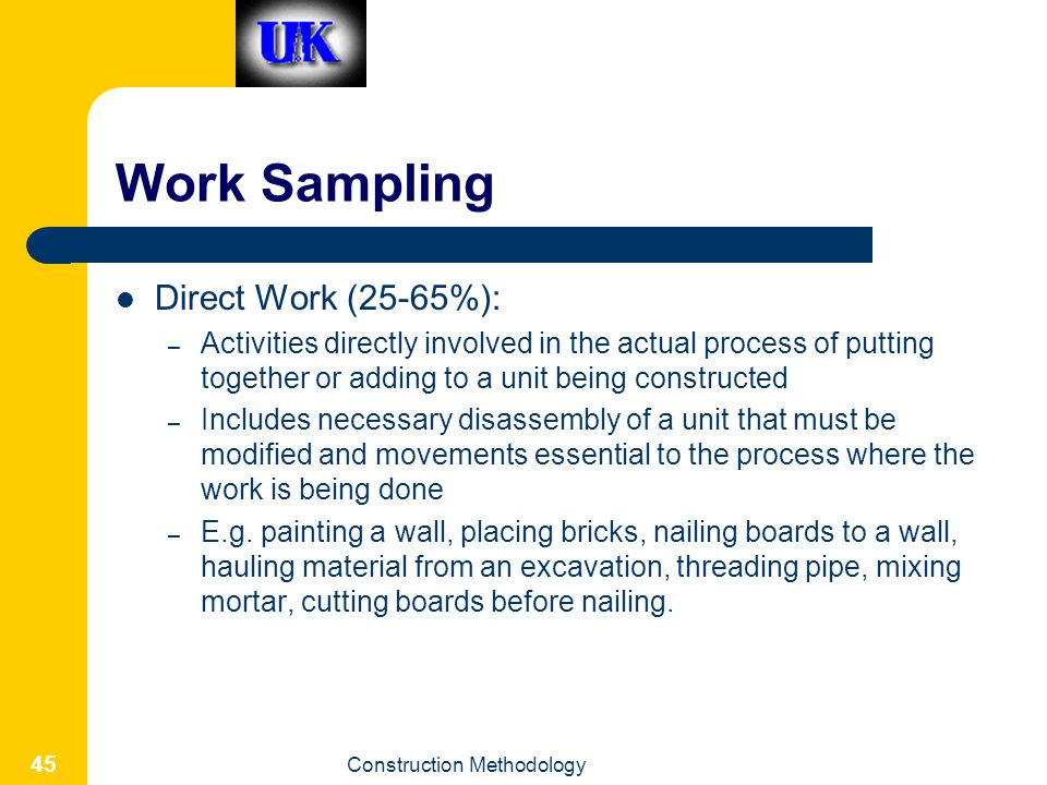 Work Sampling Direct Work (25-65%):