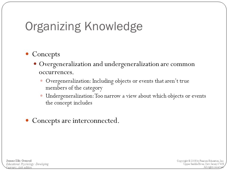 Organizing Knowledge Concepts Concepts are interconnected.
