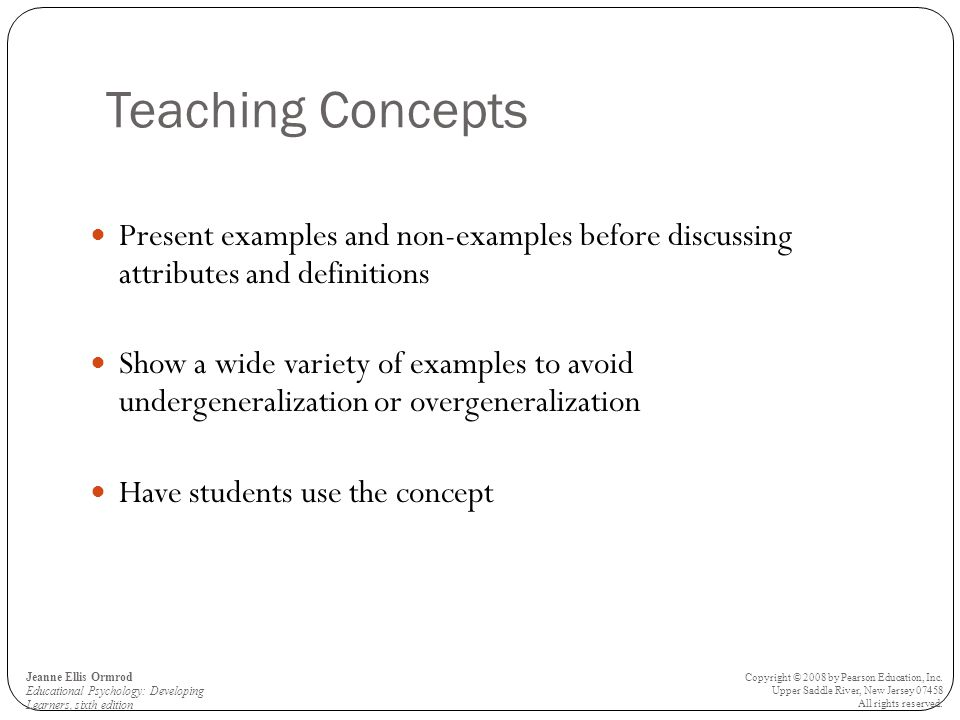 Teaching Concepts Present examples and non-examples before discussing attributes and definitions.